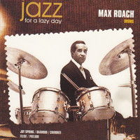 Max Roach - Jazz for a Lazy Day