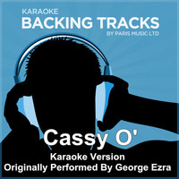 Paris Music - Cassy O' (Originally Performed By George Ezra) [Karaoke Version]