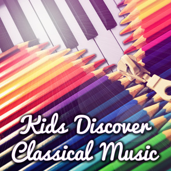Kids Science Academy - Kids Discover Classical Music – Science, Alternative Music, Children Activities with Classics, Knowledge
