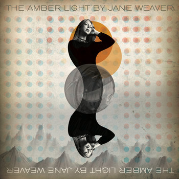 Jane Weaver - The Amber Light