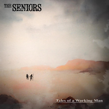 The Seniors - Tales of a Working Man