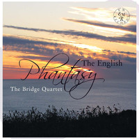 The Bridge Quartet - The English Phantasy