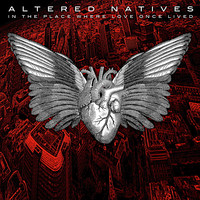 Altered Natives - In the Place Where Love Once Lived