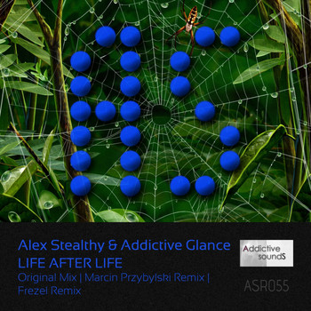 Alex Stealthy & Addictive Glance - Life After Life