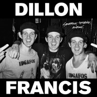 Dillon Francis - Something Something Awesome EP