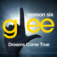 Glee Cast - Glee: The Music, Dreams Come True