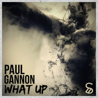 Paul Gannon - What Up