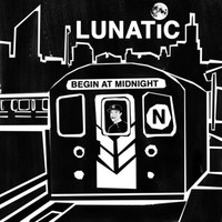 Lunatic - Begin At Midnight