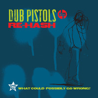Dub Pistols - Re-Hash (Explicit)