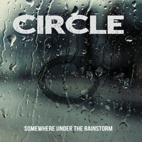Circle - Somewhere Under the Rainstorm