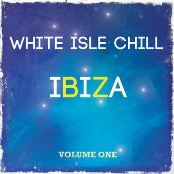 Various Artists - White Isle Chill - Ibiza, Vol. 1 (Premium Downbeat & Chill out Songs)