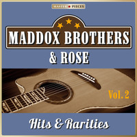 Maddox Brothers & Rose - Masterpieces Presents Maddox Brothers & Rose: Hits & Rarities, Vol. 2 (48 Country Songs)