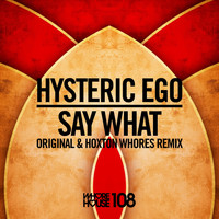 Hysteric Ego - Say What