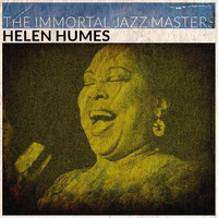 Helen Humes - The Immortal Jazz Masters