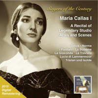 Maria Callas - Singers of the Century: Maria Callas, Vol. 1 - Legendary Studio Arias & Scenes (2015 Digital Remaster)