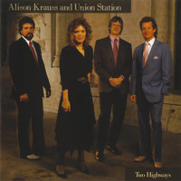 Alison Krauss & Union Station - Two Highways