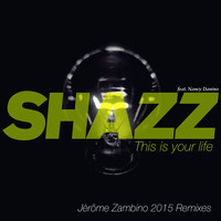 Shazz - This Is Your Life
