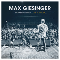 Max Giesinger - Laufen Lernen (Live Edition)