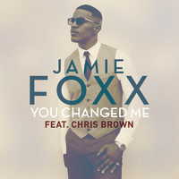 Jamie Foxx feat. Chris Brown - You Changed Me (Explicit)