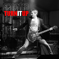 Shooter - Turn It Up