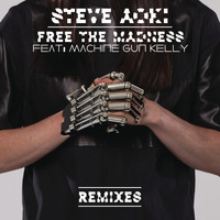 Steve Aoki feat. Machine Gun Kelly - Free The Madness (Explicit)