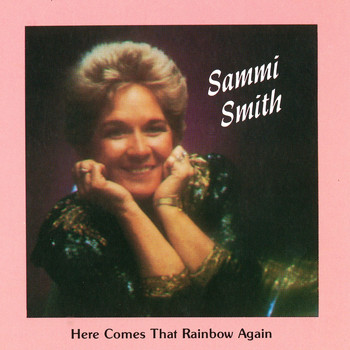 Sammi Smith - Here Comes That Rainbow Again