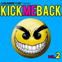 Pulsedriver - Kick Me Back, Vol. 2 (Pulsedriver Presents)