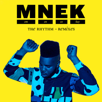 MNEK - The Rhythm (Remixes [Explicit])