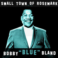 Bobby Bland - Small Town of Rosemark