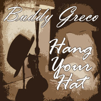Buddy Greco - Hang Your Hat
