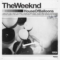 The Weeknd - House Of Balloons (Explicit)