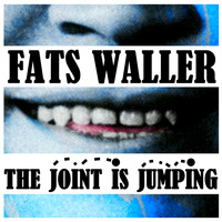 Fats Waller - The Joint Is Jumping