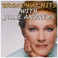 Julie Andrews - Broadway Hits with Julie Andrews