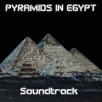 Soundtrack - Pyramids in Egypt