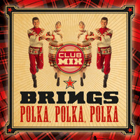 Brings - Polka, Polka, Polka (Club Mix)