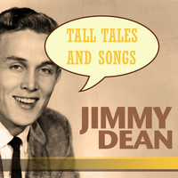 Jimmy Dean - Tall Tales and Songs