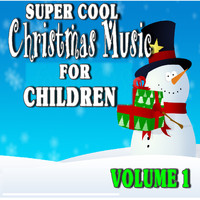 Tony Williams - Super Cool Christmas Music for Kids, Vol. 1 (Special Edition)