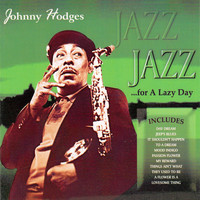 Johnny Hodges - Jazz for a Lazy Day