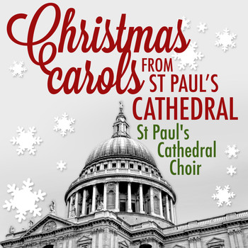 St. Paul's Cathedral Choir - Christmas Carols from St. Paul's Cathedral