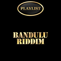 Various Artists - Bandulu Riddim Playlist