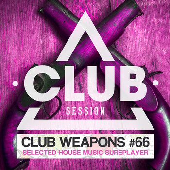 Various Artists - Club Session Pres. Club Weapons No. 66