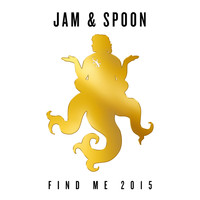 Jam & Spoon feat. Plavka - Find Me 2015 (Remixes)