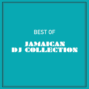 Various Artists - Best of Jamaican DJ Collection