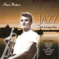 Chet Baker - Jazz for a Lazy Day