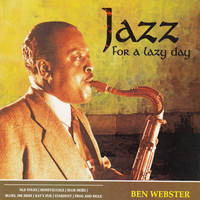 Ben Webster - Jazz for a Lazy Day