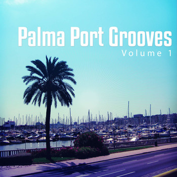 Various Artists - Palma Port Grooves, Vol. 1