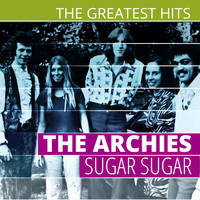 The Archies - The Greatest Hits: The Archies - Sugar Sugar