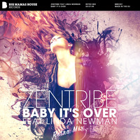 Zentribe feat. Linda Newman - Baby it's Over
