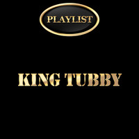 King Tubby - King Tubby Playlist