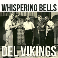 Del Vikings - Whispering Bells